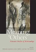Meaning of Others Narrative Studies of Relationships