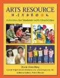 Arts Resource Handbook Activities for Students With Disabilities