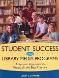 Student Success and Library Media Programs A Systems Approach to Research and Best Practice