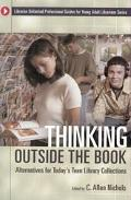 Thinking Outside the Book Alternatives for Today's Teen Library Collections