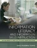 Information Literacy and Information Skills Instruction Applying Research to Practice in the...