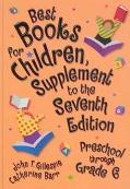 Best Books for Children Supplement to the Seventh Edition Preschool Through Grade 6
