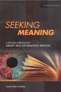 Seeking Meaning A Process Approach to Library and Information Services
