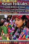 Mayan Folktales Cuentos Folkloricos Mayas