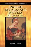 Undergraduate's Companion to English Renaissance Writers and Their Web Sites