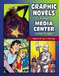 Graphic Novels in Your Media Center A Definitive Guide