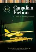Canadian Fiction A Guide to Reading Interests