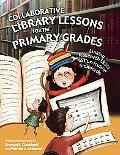 Collaborative Library Lessons For The Primary Grades Linking Research Skills To Curriculum S...