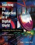 Teaching TV Production in a Digital World Integrating Media Literacy