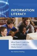 Information Literacy What Does It Look Like In The School Library Media Center?