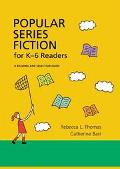 Popular Series Fiction for K-6 Readers A Reading and Selection Guide