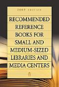 Recommended Reference Books for Small and Medium-Sized Libraries and Media Centers, Vol. 25