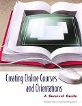 Creating Online Courses And Orientations A Survival Guide