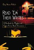 Read 'em Their Writes A Handbook for Mystery and Crime Fiction Book Discussions