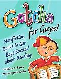 Gotcha for Guys! Nonfiction Books to Get Boys Excited About Reading