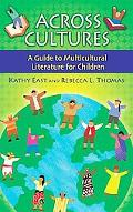 Across Cultures A Guide to Multicultural Literature for Children