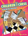 Children And Chess A Guide for Educators