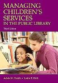 Managing Children's Services in the Public Library Third Edition