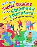 Much More Social Studies Through Children's Literature A Collaborative Approach