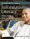 Educator's Guide to Information Literacy What Every High School Senior Needs to Know