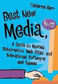 Best New Media, K-12 A Guide to Movies, Subscription Web Sites, and Educational Software and...