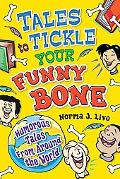 Tales to Tickle Your Funny Bone Humorous Tales from Around the World