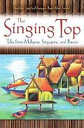 Singing Top: Tales from Malaysia, Singapore and Brunei
