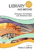 Library 2.0 and Beyond Innovative Technologies and Tomorrow's User