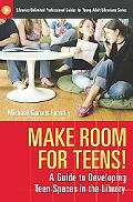 Make Room for Teens!: A Guide to Developing Teen Spaces in the Library (Libraries Unlimited ...