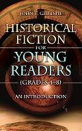 Introducing Historical Fiction to Young Readers: Grades 4-8