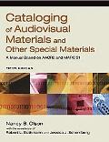 Cataloging of Audiovisual Materials and Other Special Materials: A Manual Based on AACR2 and...