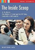 The Inside Scoop: A Guide to Nonfiction Investigative Writing and Exposes