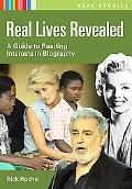 Real Lives Revealed: A Guide to Reading Interests in Biography (Real Stories)