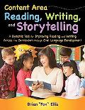 Content Area Reading, Writing, and Storytelling: A Dynamic Tool for Improving Reading and Wr...