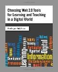 Choosing Web 2.0 Tools for Learning and Teaching in a Digital World