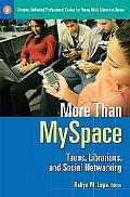More Than MySpace: Teens, Librarians, and Social Networking (Libraries Unlimited Professiona...
