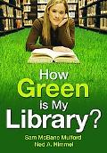 How Green is My Library?