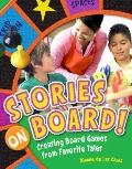 Stories on Board! : Creating Board Games from Favorite Tales