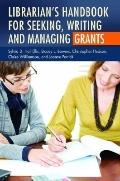 Librarian's Handbook for Seeking, Writing, and Managing Grants