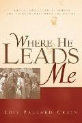Where He Leads Me