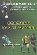 Soccer Made Easy Coaching 9-12 Year Olds