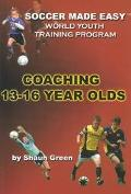 Soccer Made Easy World Youth Training Program Coaching 13-16 Year Olds