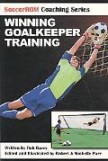 Winning Goalkeeper Training (Soccerrom Coaching Series)