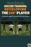 Soccer Training Developing the 360 Degree Player: Coaching the Ability to Use Both Feet in E...