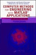 Computer Methods for Engineers With MATLAB Applications (Series in Computational Methods and...