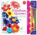 Fabulous Flowers : Create Pretty Paper Blossoms