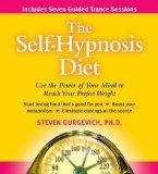 The Self-hypnosis Diet: Use the Power of Your Mind to Reach Your Perfect Weight