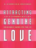 Attracting Genuine Love: A Step-By-Step Program to Bringing a Loving and Desirable Partner i...