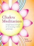 Chakra Meditation : Transformation Through the Seven Energy Centers of the Body