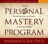 The Personal Mastery Program: Discovering Passion and Purpose in Your Life and Work (Sounds ...